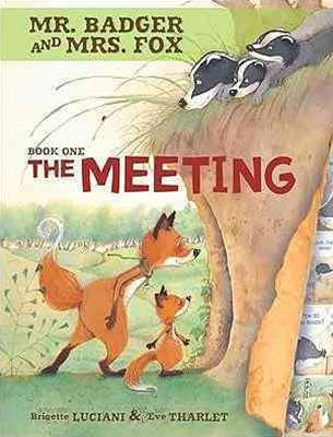 Mr Badger and Mrs Fox Book 1: The Meeting