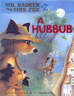 Mr Badger and Mrs Fox Book 2: A Hubbub