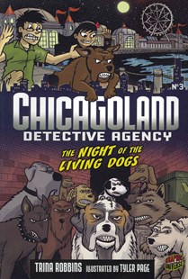 Chicagoland Book 3: Night of the Living Dogs by Trina Robbins, Tyler Page, Zack Giallongo (9780761356370) - PaperBack - Children's Fiction Older Readers (8-10)
