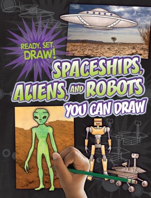 Spaceships, Aliens, and Robots You Can Draw