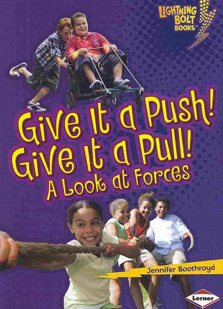 Give It a Push A Look At Forces - Lightning Bolt Books - Explore Physical Science?