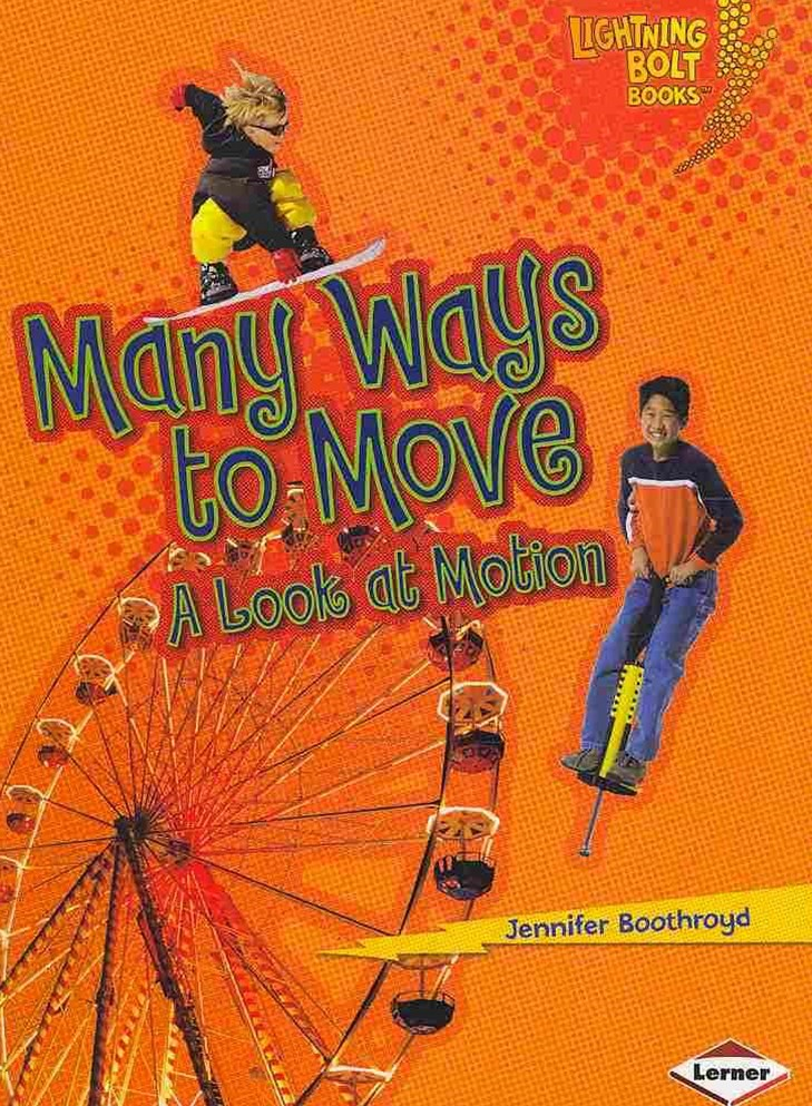 Many Ways to Move  A Look At Motion - Lightning Bolt Books - Explore Physical Science?