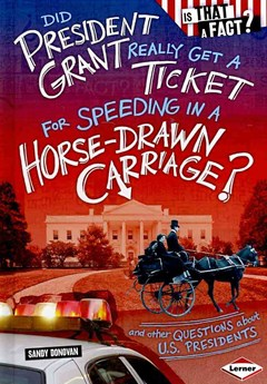 Did President Grant Really Get a Ticket for Speeding in a Horse-Drawn Carriage?