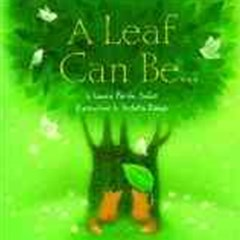 A Leaf Can Be-
