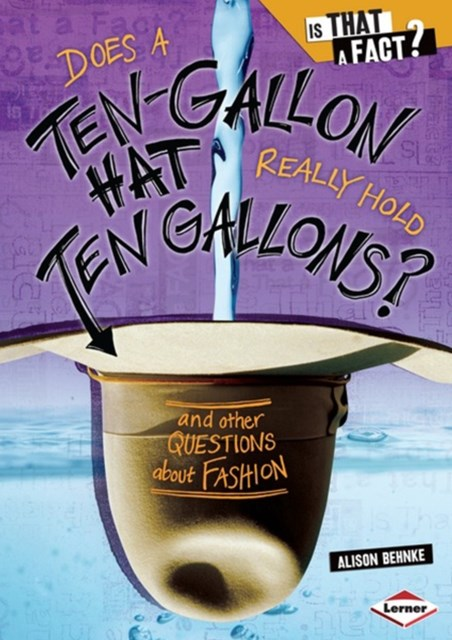 Does a Ten-Gallon Hat Really Hold Ten Gallons?