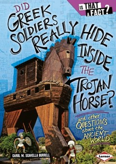 Did Greek Soldiers Really Hide Inside the Trojan Horse?