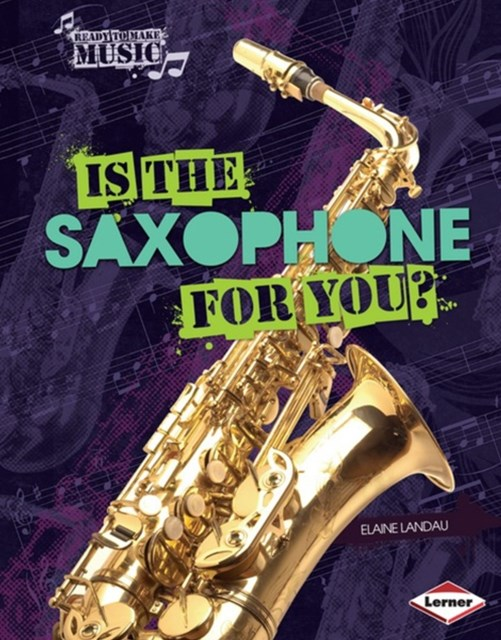 Is the Saxophone for You?