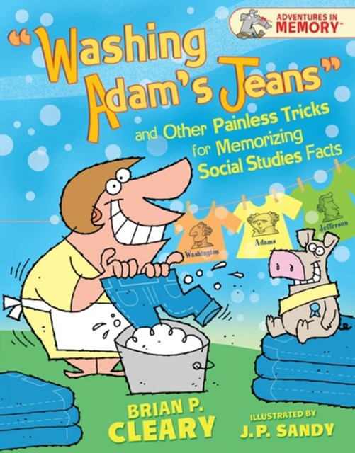 &quote;Washing Adam's Jeans&quote; and Other Painless Tricks for Memorizing Social Studies Facts
