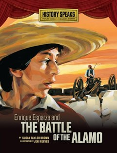 Enrique Esparza and the Battle of the Alamo