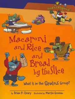 Macaroni and Rice and Bread by the Slice