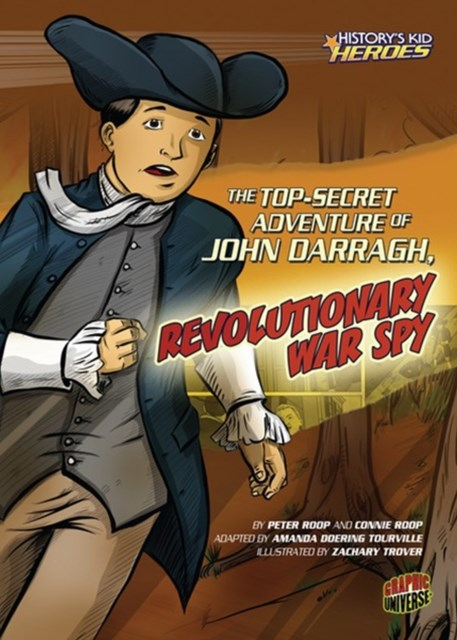 Top-Secret Adventure of John Darragh, Revolutionary War Spy