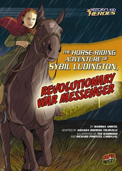 The Horse-Riding Adventure of Sybil Ludington, Revolutionary War Messenger