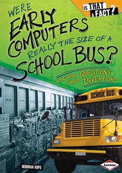 Were Early Computers Really the Size of a School Bus?