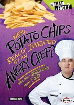 Were Potato Chips Really Invented by an Angry Chef?