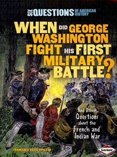 When Did George Washington Fight His First Military Battle?