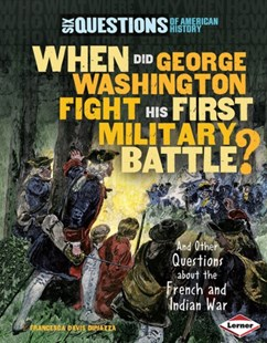 (ebook) When Did George Washington Fight His First Military Battle? - Non-Fiction History
