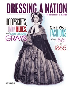 Hoopskirts, Union Blues, and Confederate Grays