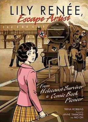Lily Renee, Escape Artist From Holocaust Surviver To Comic Book Pioneer