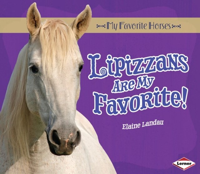 Lipizzans Are My Favorite!