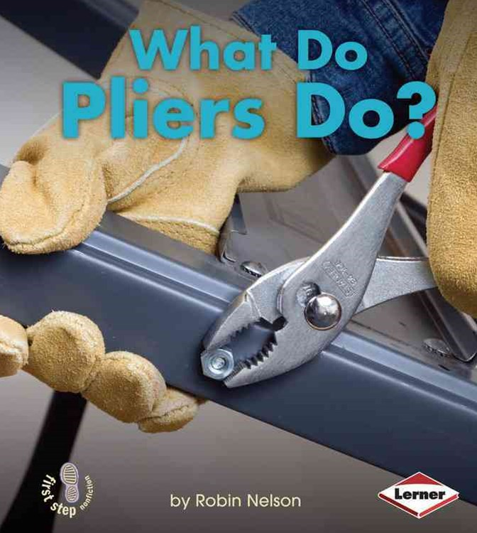 What Do Pliers Do?