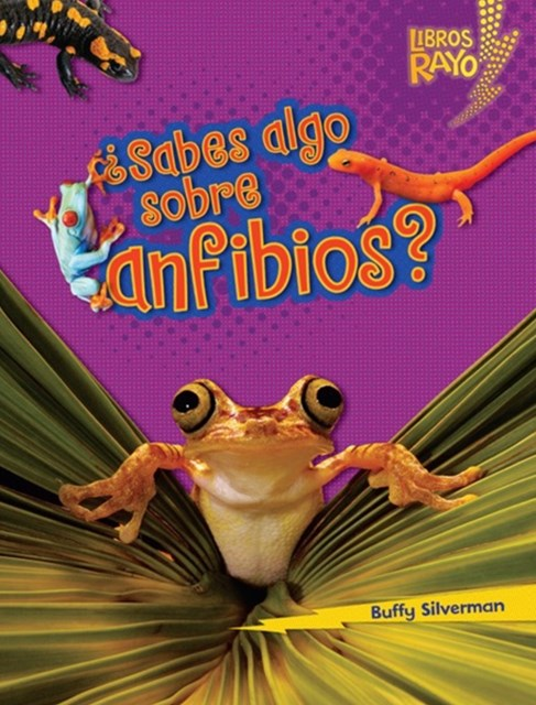 Sabes algo sobre anfibios? (Do You Know about Amphibians?)