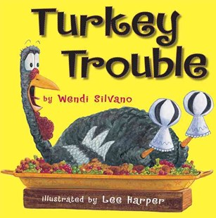 Turkey Trouble by Wendi Silvano, Harper Lee (9780761455295) - HardCover - Children's Fiction Intermediate (5-7)
