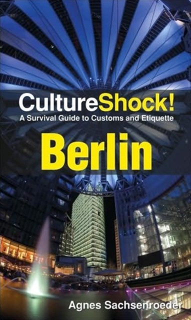 Culture Shock! Berlin: A Survival Guide to Customs and Etiquette