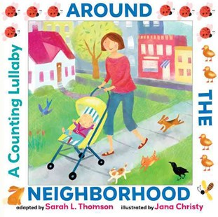 Around the Neighborhood by Sarah L. Thomson, Jana Christy (9780761461647) - HardCover - Children's Fiction Early Readers (0-4)