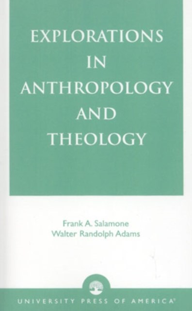Explorations in Anthropology and Theology