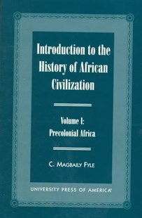 Introduction to the History of African Civilization by C. Magbaily Fyle (9780761814566) - PaperBack - History African