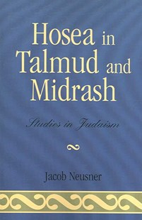 Hosea in Talmud and Midrash by Jacob Neusner (9780761835929) - PaperBack - Religion & Spirituality Christianity