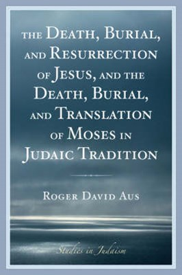 The Death, Burial, and Resurrection of Jesus and the Death, Burial, and Translation of Moses in Jud