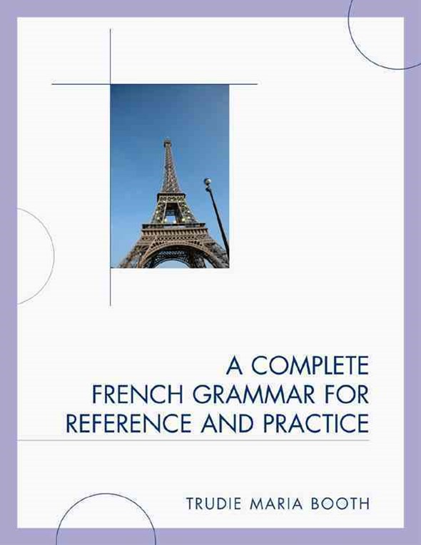 Complete French Grammar for Reference and Practice
