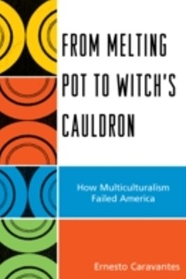 (ebook) From Melting Pot to Witch's Cauldron