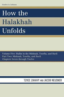 How the Halakhah Unfolds by Tzvee Zahavy, Jacob Neusner (9780761850663) - PaperBack - Reference