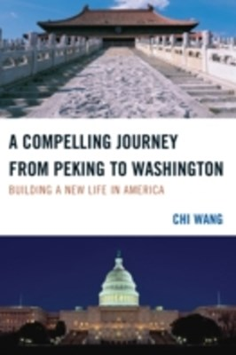 Compelling Journey from Peking to Washington
