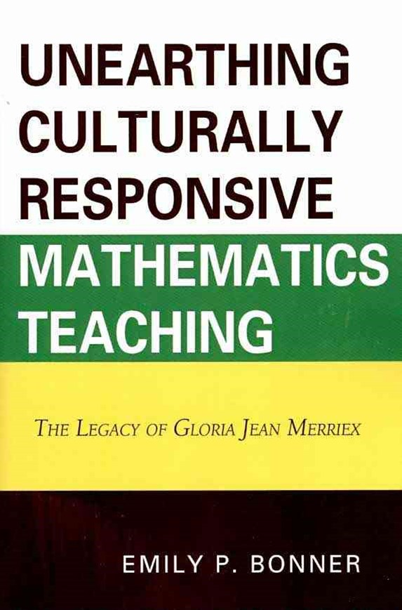 Unearthing Culturally Responsive Mathematics Teaching