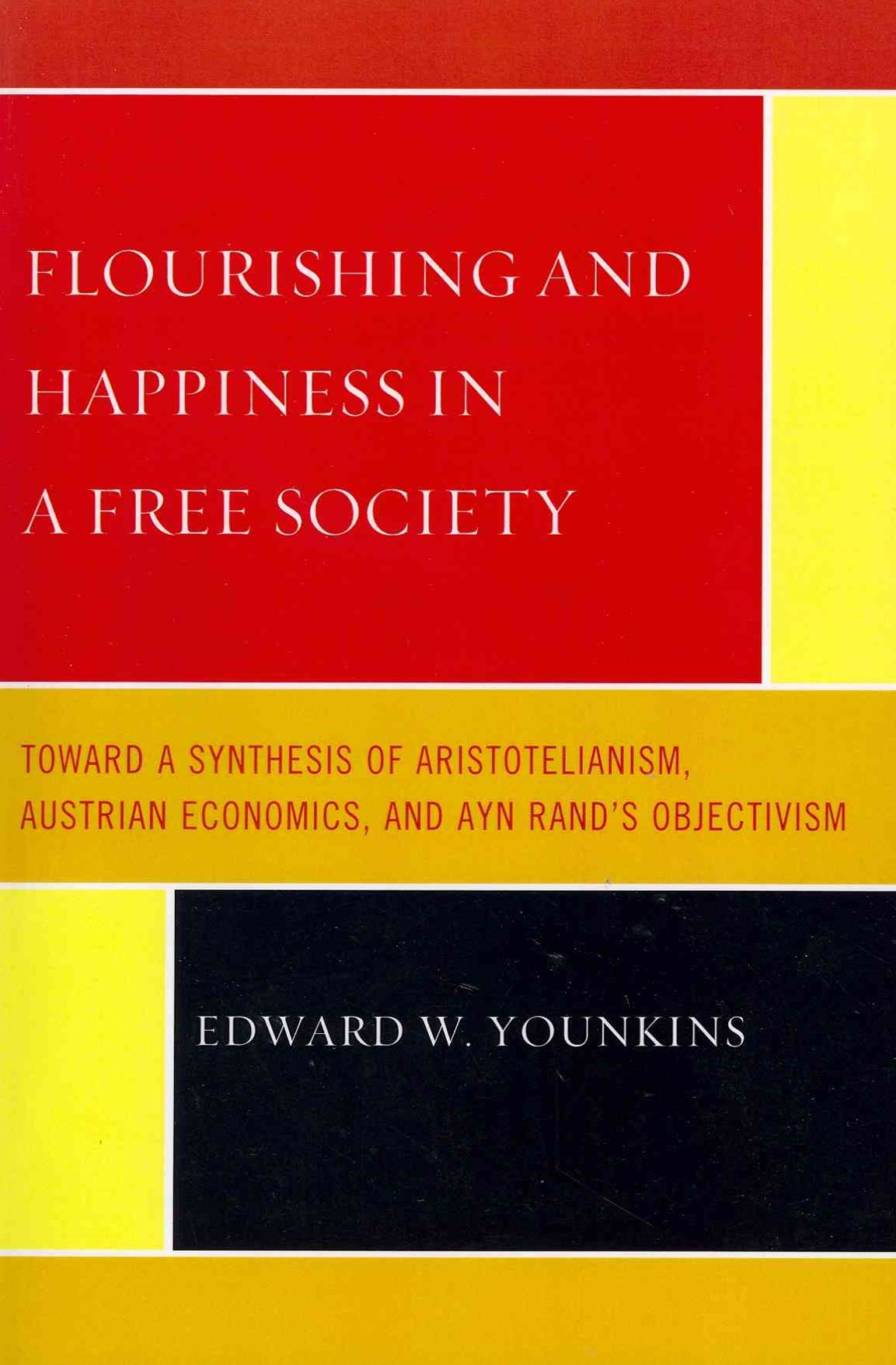 Flourishing and Happiness in a Free Society