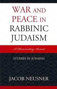WAR AND PEACE IN RABBINIC JUDAPB by Jacob Neusner (9780761855989) - PaperBack - Religion & Spirituality Atheism