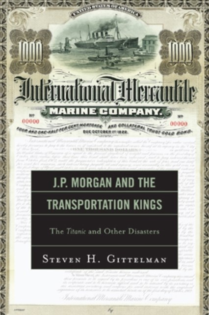 J. P. Morgan and the Transportation Kings