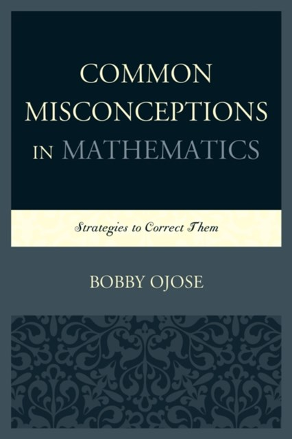 Common Misconceptions in Mathematics
