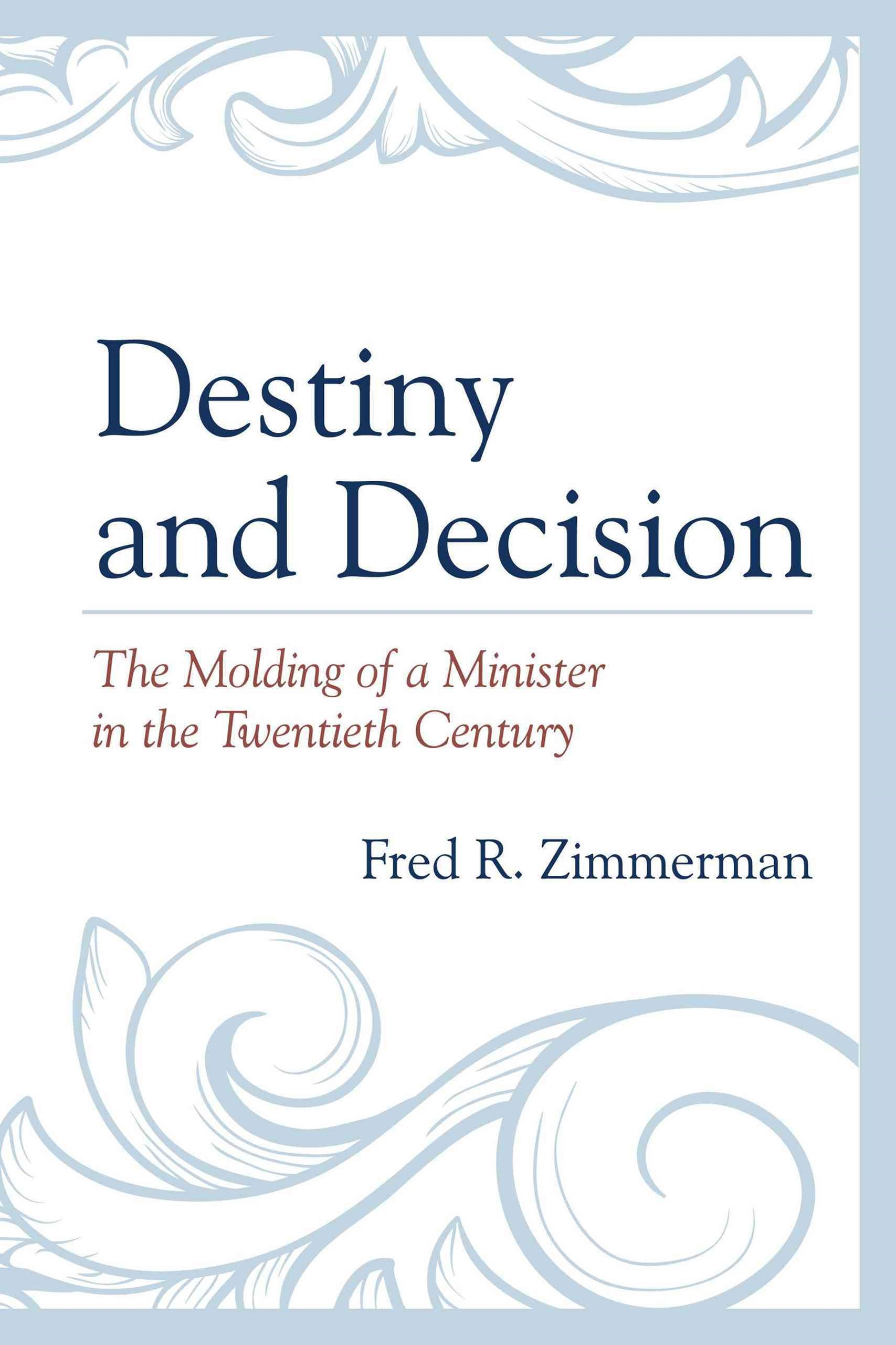 Destiny and Decision