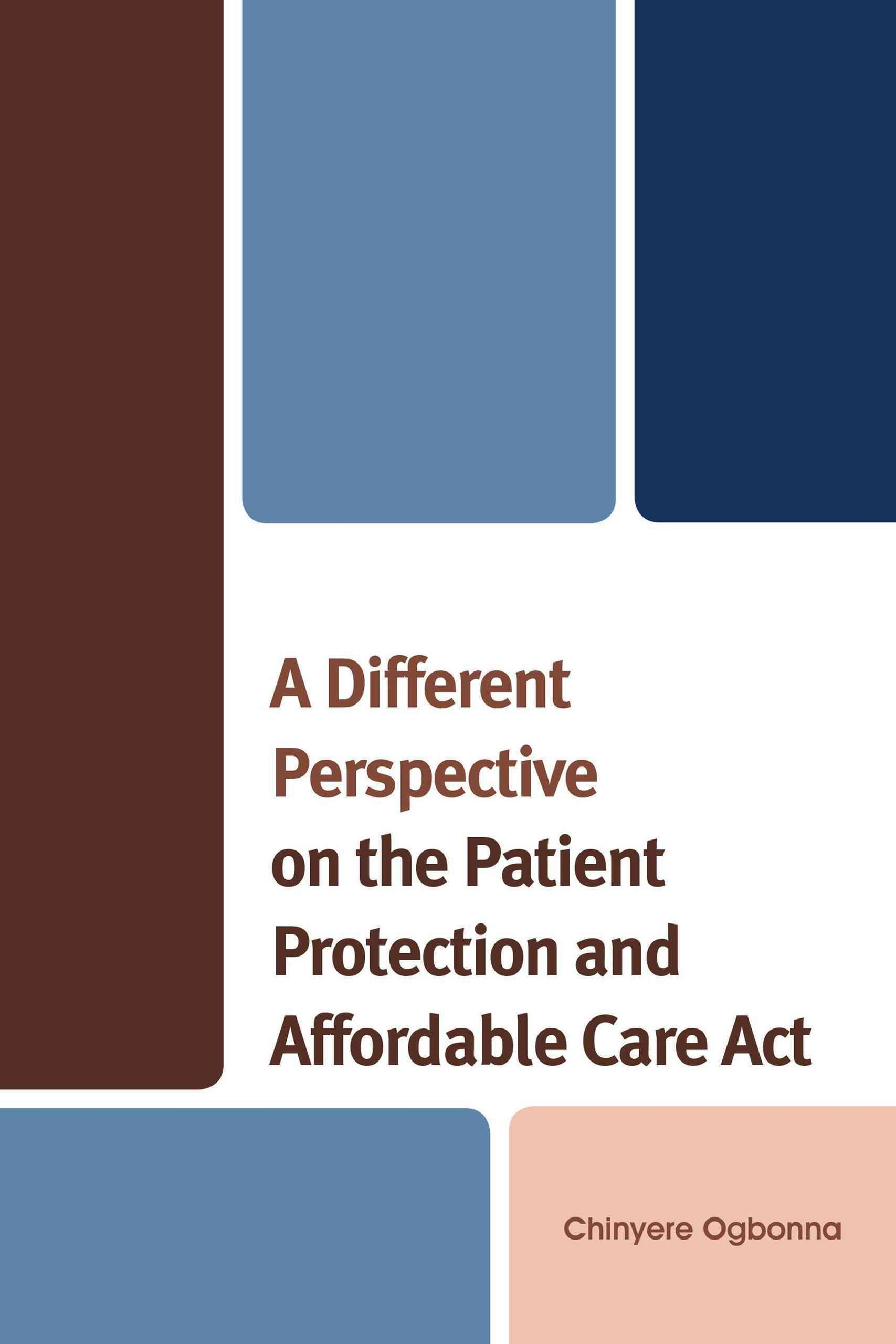 A Different Perspective on the Patient Protection and Affordable Care Act
