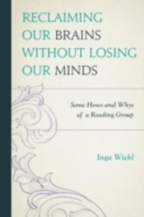 (ebook) Reclaiming Our Brains Without Losing Our Minds - Biographies General Biographies