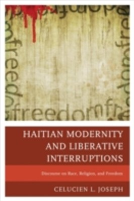 (ebook) Haitian Modernity and Liberative Interruptions