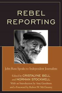 Rebel Reporting by Norman Stockwell, Cristalyne Bell, Amy Goodman, Robert W. McChesney (9780761866602) - PaperBack - Biographies General Biographies