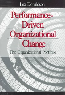 Performance-Driven Organizational Change by Lex Donaldson (9780761903550) - PaperBack - Business & Finance Management & Leadership