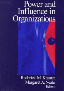 Power and Influence in Organizations by Roderick M. Kramer, Margaret A. Neale (9780761908616) - PaperBack - Business & Finance Business Communication