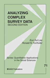 Analyzing Complex Survey Data by Eun Sul Lee, Ronald N. Forthofer (9780761930389) - PaperBack - Science & Technology Mathematics