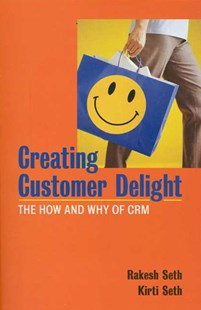 Creating Customer Delight by Rakesh Seth, Kirti Seth (9780761932963) - PaperBack - Business & Finance Business Communication